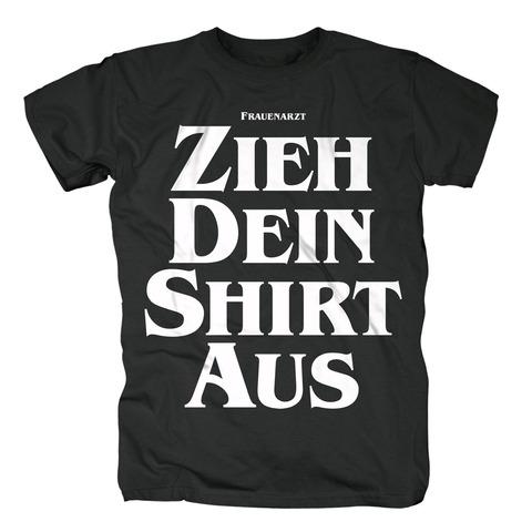 Zieh Dein Shirt aus von Frauenarzt - T-Shirt jetzt im Proletik Shop
